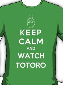 Keep Calm And Watch Totoro T-Shirt