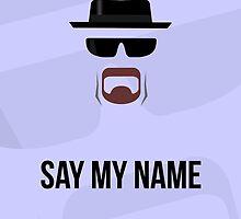 SAY MY NAME by SangreSani