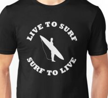LIVE TO SURF SURF TO LIVE WHITE Unisex T-Shirt