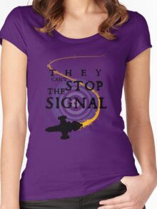 They Can't Stop the Signal Women's Fitted Scoop T-Shirt