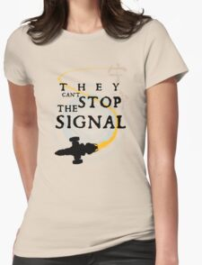 They Can't Stop the Signal Womens Fitted T-Shirt