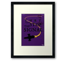 They Can't Stop the Signal Framed Print