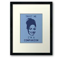 Trust Me, I'm A Companion Framed Print