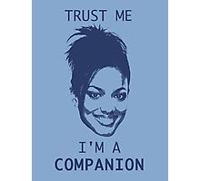 Trust Me, I'm A Companion Photographic Print