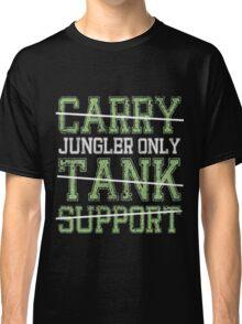 League Of Legends : Jungler Only shirt Classic T-Shirt