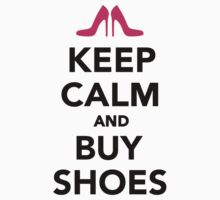 Keep calm and buy shoes by Designzz