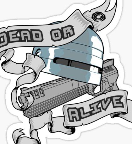 Dead or alive Sticker