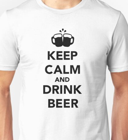 Keep calm and drink beer Unisex T-Shirt