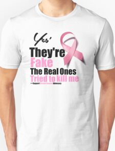Breast Cancer Awareness They Are Fake Unisex T-Shirt