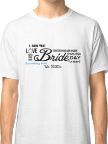 Bride Word Cloud I Said Yes! Classic T-Shirt
