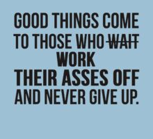 Good Things Come To Those Who Work by Alan Craker