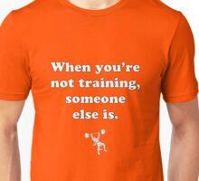 Someone else is. Unisex T-Shirt