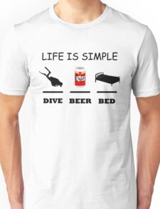 Life Is Simple Dive Beer Bed Black Unisex T-Shirt