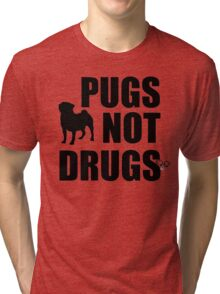 Pugs Not Drugs Tri-blend T-Shirt