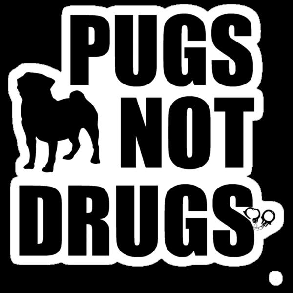 Pugs Not Drugs by Al Craker