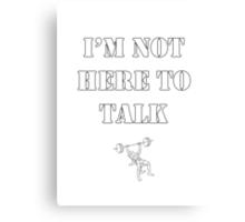 No Talking. Canvas Print