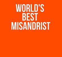 Worlds Best Misandrist Unisex T-Shirt
