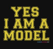 Yes I Am A Model by CarbonClothing