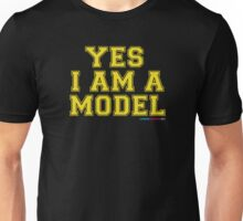 Yes I Am A Model Unisex T-Shirt