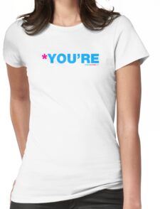 *You're Womens Fitted T-Shirt