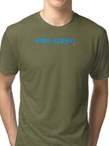 Stay Alert Tri-blend T-Shirt
