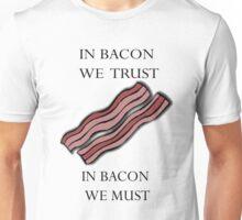 Bacon we trust Unisex T-Shirt
