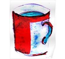 big coffee cup Poster