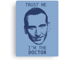 Trust Me, I'm the Doctor Canvas Print