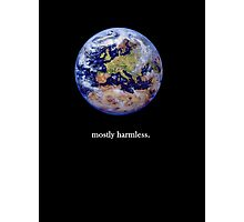 Earth: mostly harmless Photographic Print