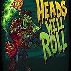 Heads Will Roll by sirhcsellor