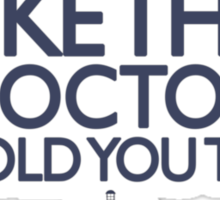 Run like the Doctor told you to - Doctor Who Sticker
