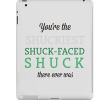 Shuckiest Shuck-Faced Shuck iPad Case/Skin