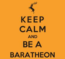 Keep Calm And Be A Baratheon (Color Version) by Phaedrart