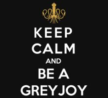 Keep Calm And Be A Greyjoy by Phaedrart
