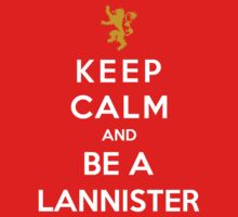 Keep Calm And Be A Lannister by Phaedrart