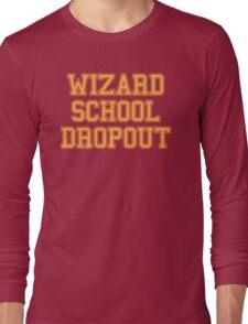 Wizard School Dropout Long Sleeve T-Shirt