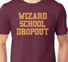 Wizard School Dropout Unisex T-Shirt