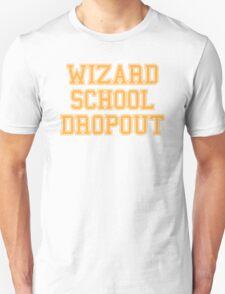 Wizard School Dropout Unisex T-Shirt