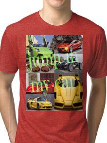 jump in my car Tri-blend T-Shirt
