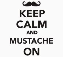Keep calm and Mustache on Baby Tee