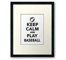 Keep calm and play Baseball Framed Print