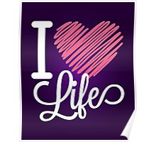 I Love Life Quote  Poster