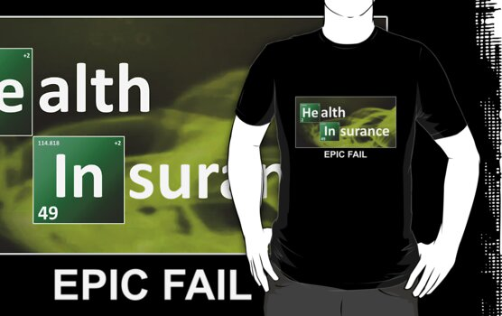 Health Insurance - Epic Fail by SubtleGeek