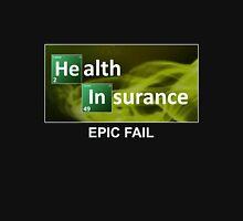 Health Insurance - Epic Fail Unisex T-Shirt