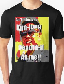 Kim jong beautif-il as me T-Shirt