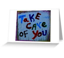 take care of you Greeting Card