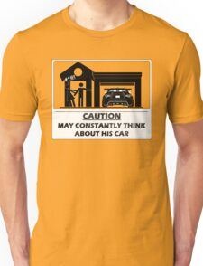 May constantly think about his car Unisex T-Shirt