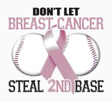 Don't Let Breast Cancer Steal 2nd Base by magiktees