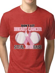 Don't Let Breast Cancer Steal 2nd Base Tri-blend T-Shirt