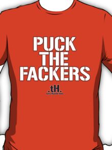 Puck The Fackers T-Shirt